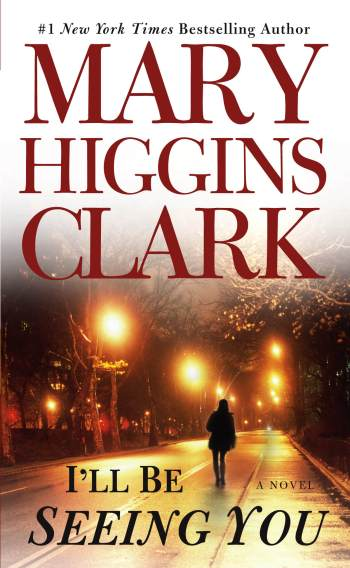 I'll Be Seeing You by Mary Higgins Clark | Blushing Geek