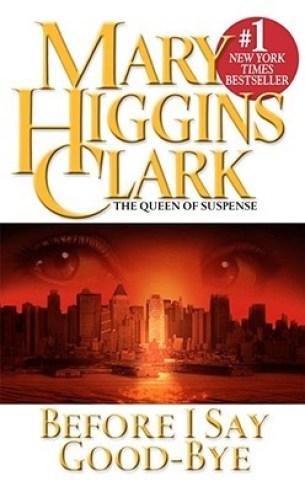 Before I Say Goodbye by Mary Higgins Clark | Blushing Geek
