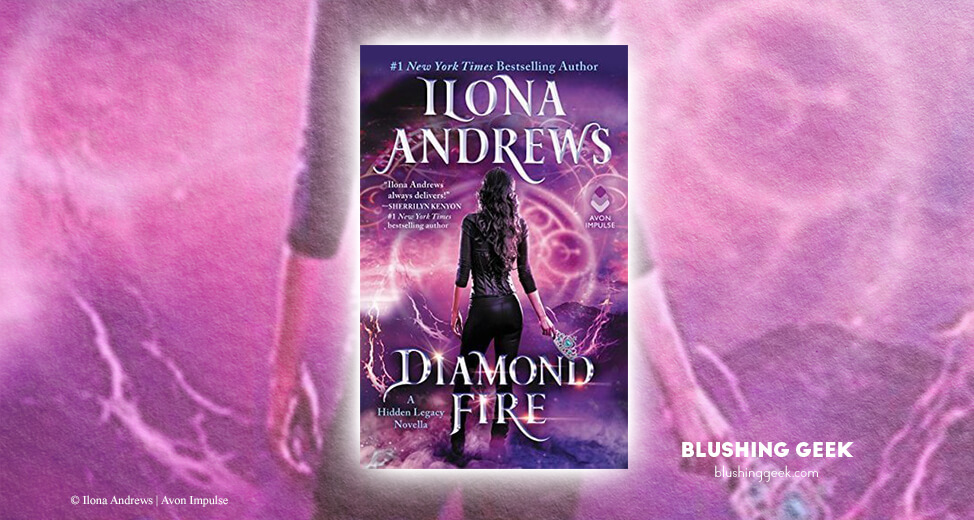 Book Review - Diamond Fire by Ilona Andrews | Blushing Geek