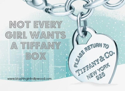 Not Every Girl Wants a Tiffany Box
