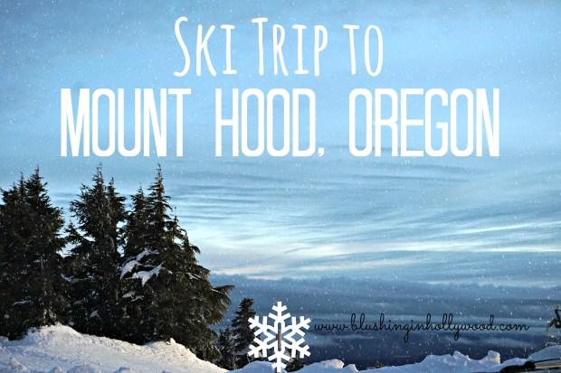 ski-trip-to-mount-hood-travel-blog