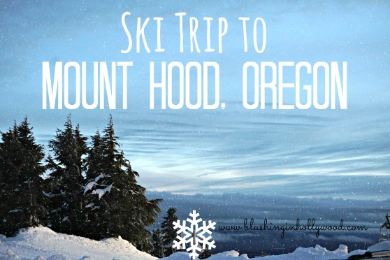 ski-trip-to-mount-hood-travel-blog