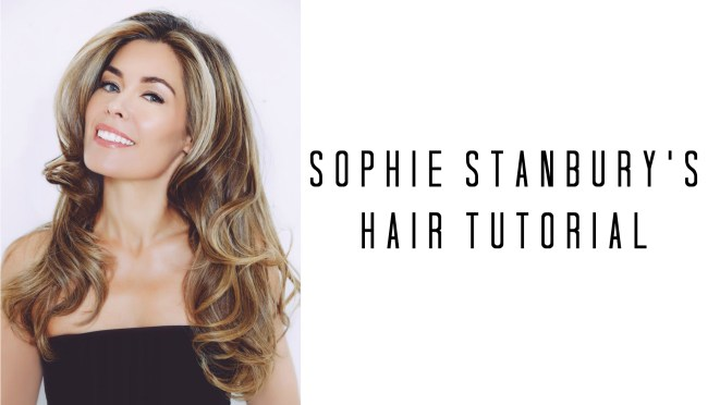 Sophie Stanbury's Hair Tutorial