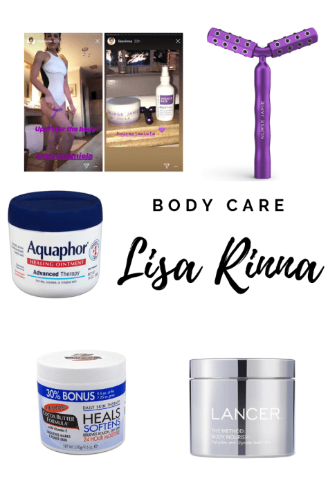 Lisa Rinna's body care including Nurse Jamie's uplift for the body, aquaphor, lancer the method body treatment, and cocoa butter formula