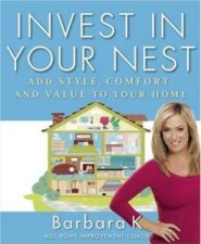 Invest in Your Nest by Barbara K