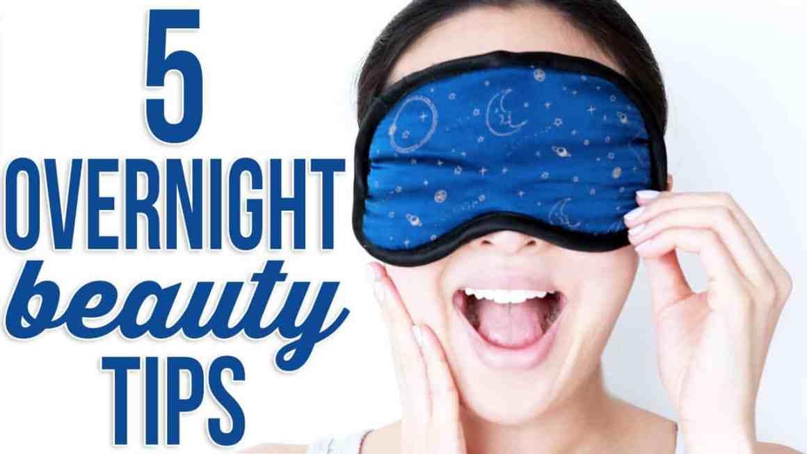 Overnight Beauty Hacks