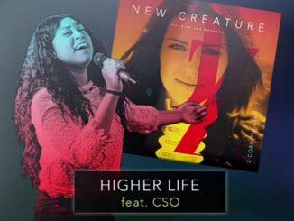 Higher Life by Jeannine Zoe Ft. CSO [MP3 & Lyrics]
