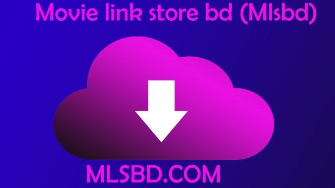 Movie link store bd (Mlsbd)