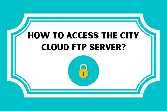 How to Access the City Cloud Ftp Server
