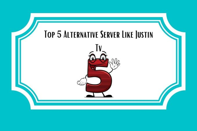 Top 5 Alternative Server Like Justin Tv (1)