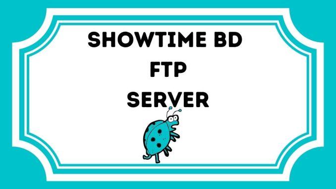 SHOWTIME BD FTP SERVER