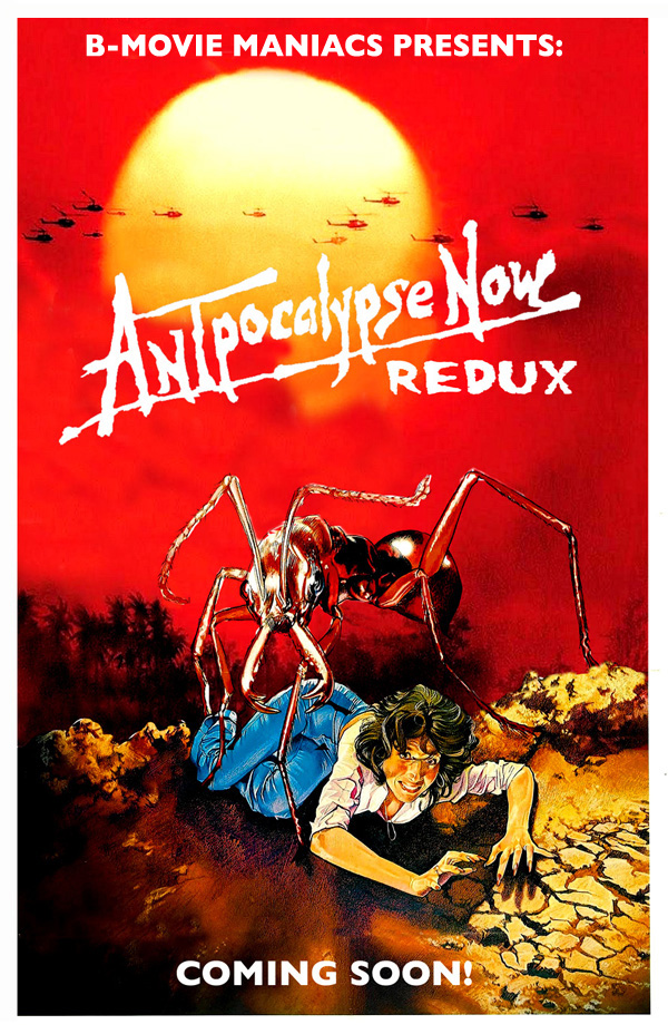 COMING SOON: Antpocalypse Now Redux