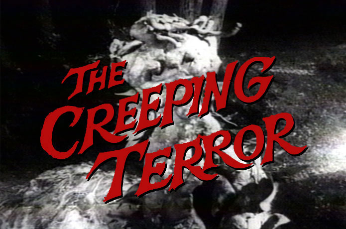 #BMovieManiacs Event: The Creeping Terror (1964)