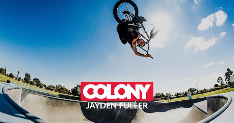 Colony BMX – Jayden Fuller 2017 Video