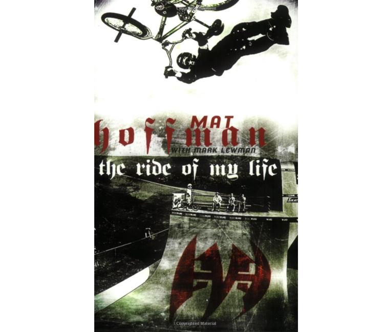 Mat Hoffman Ride of my Life Book BMX