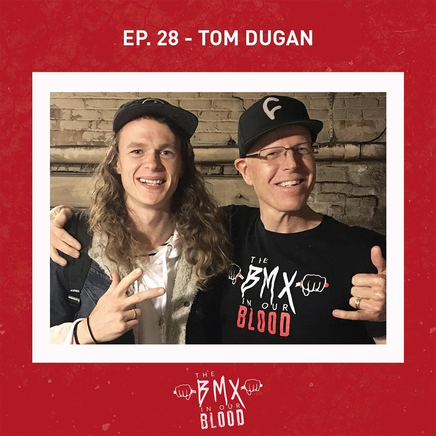 Tom Dugan BMX in Our Blood Podcast BMX