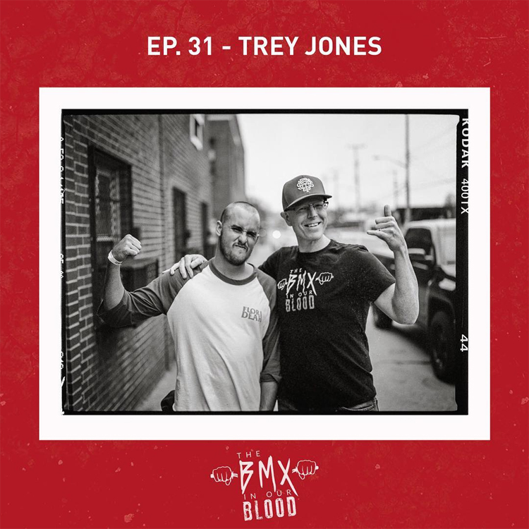 Trey Jones BMX In Our Blood Podcast BMX