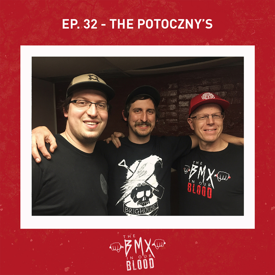 BMX In Our Blood Podcast Mark Potoczny Mike Potoczny