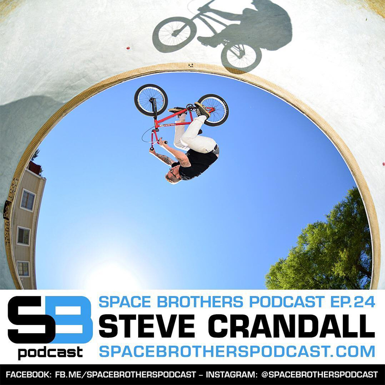 Space Brothers Podcast BMX Steve Crandall