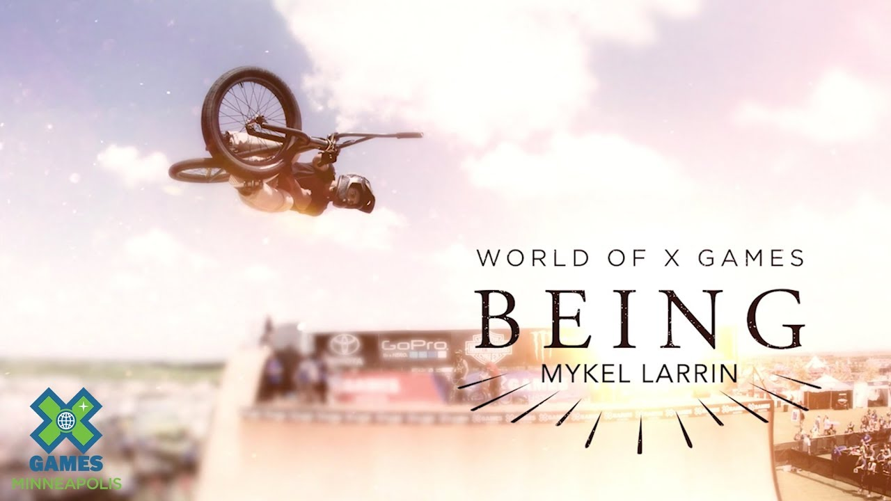 Mykel Larrin: Being - X Games 2019