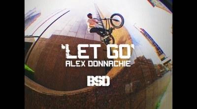 BSD BMX Alex Donnachie Let Go video