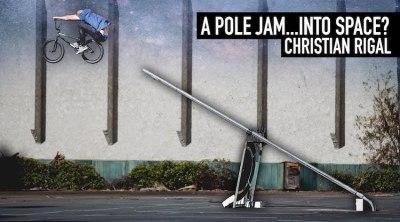 Christian Rigal Pole Jam Into Space BMX