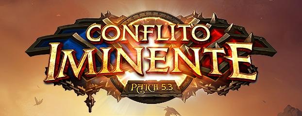 Resumo do Patch 5.3: Conflito Iminente