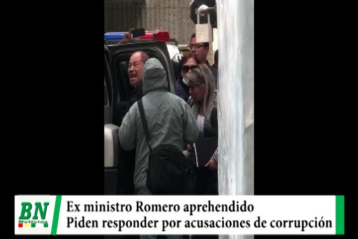 Ex Ministro Romero es aprehendido y le piden responder por corrupción