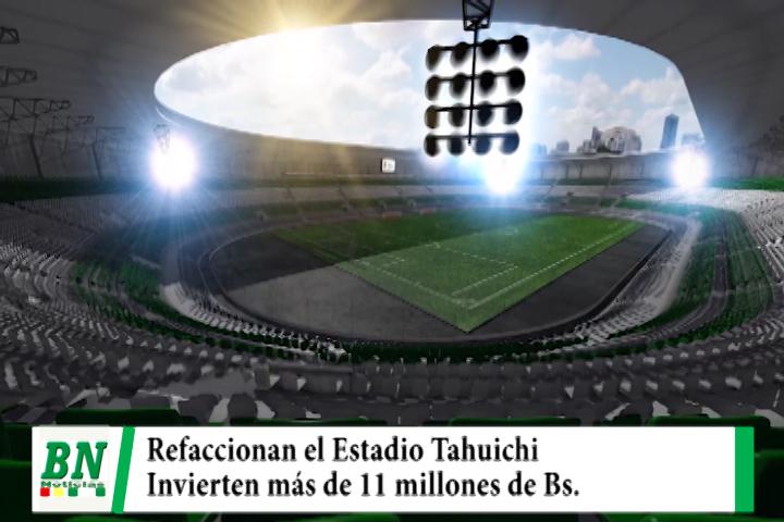 Refaccionan el Estadio Tahuichi Aguilera e invierten más de 11 millones de Bs