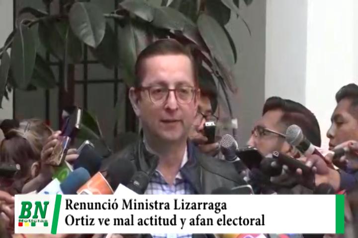Renuncia de Lizarraga a Comunicación es vista por Ortiz como mal actitud y afán electoral