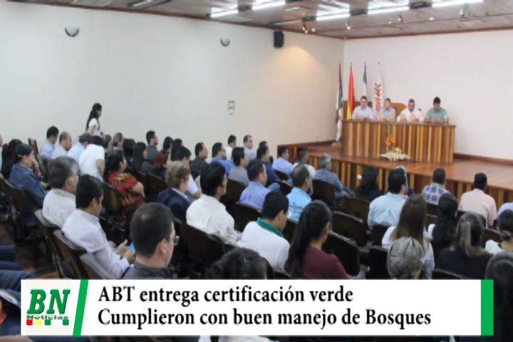 ABT entrega certificación verde a usuarios que realizaron buen manejo de bosques