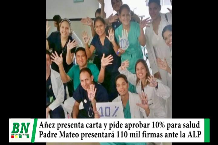 Añez envía carta a diputado Choque del MAS pidiendo aprobar Ley 10% para salud y Padre Mateo presentará 110 mil firmas a la ALP