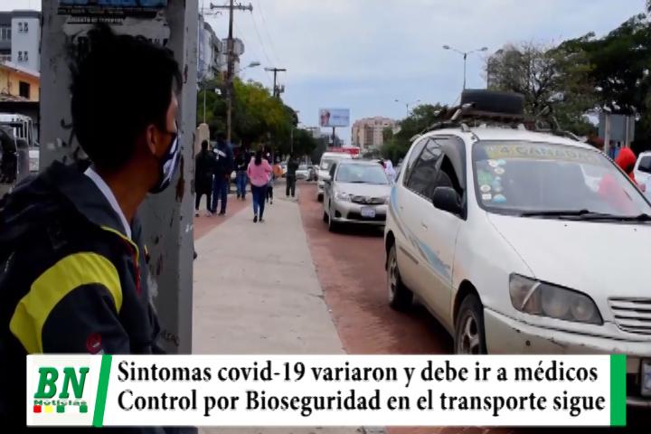 Alerta coronavirus, Síntomas variaron y debe consultar con médicos, controles Bioseguridad al transporte