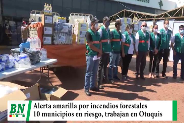 Alerta amarilla por incendios forestales y Costas pide a municipios coordinación ya que 10 están en riesgo, trabajan en sofocación de Otuquis