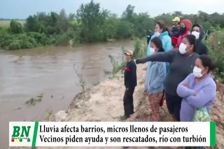 Lluvia afectó a barrios en ciudad y provincias, micros se llenan, vecinos rescatados, Río Piraí con turbión