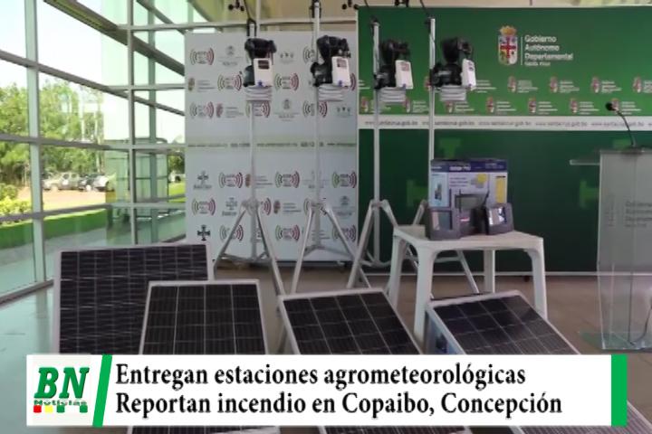 Entregan cuatro estaciones agrometeorológicas para La Chiquitania y reportan incendio en Copaibo