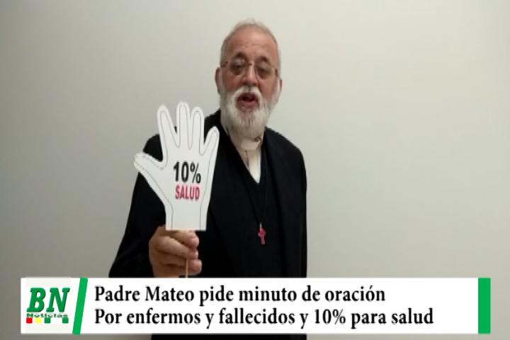 Padre Mateo pide minuto de oración por enfermos y fallecidos de covid-19 y ley 10% para salud