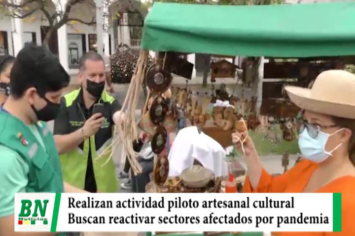 Realizaron actividad piloto artesanal y cultural, buscan reactivar sectores afectados por cuarentena