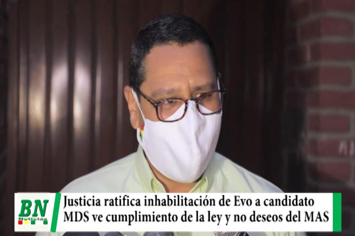 Justicia ratificó inhabilitación de Evo candidato y Juntos ve cumplimiento de la ley