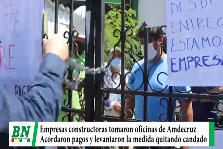 Empresas constructoras tomaron oficinas de Amdecruz y tras compromiso de pago quitaron candado