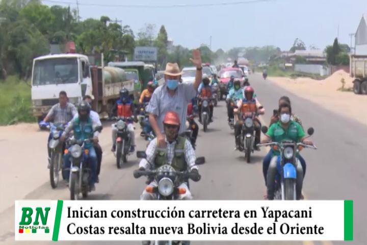 Costas inicia construcción de carretera Faja Norte en Yapacani y resalta la nueva Bolivia