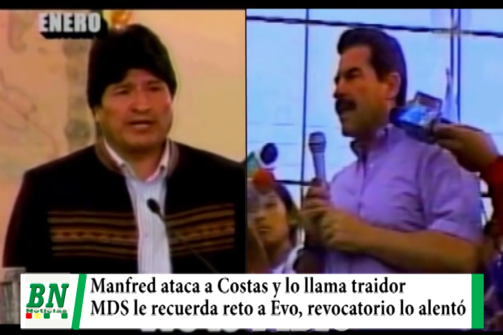 Manfred será candidato, llama traidor a Costas y MDS le recuerda que retó a Evo y alentó revocatorio