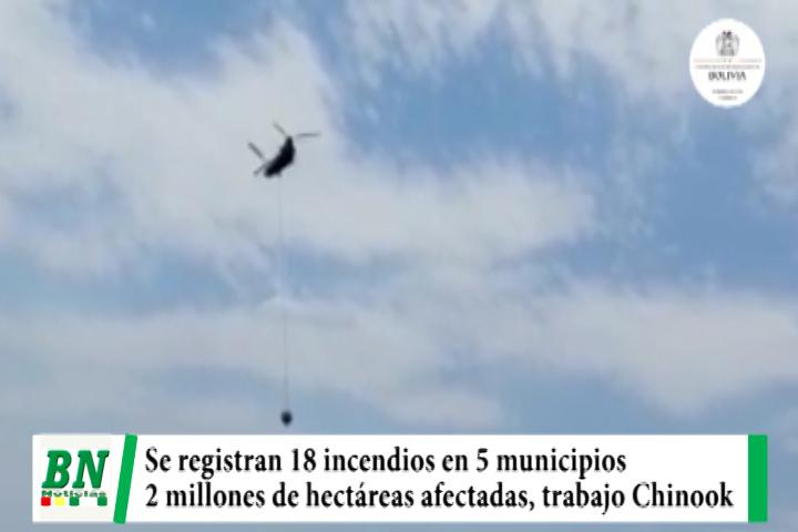 Se mantienen 18 incendios en 5 municipios y 2 millones de hectáreas afectadas, Helicóptero Chinook descargó 243 veces
