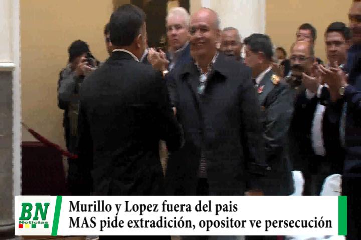 Ex ministros Murillo y Lopez fuera del país y MAS pide extradición, oposición ve persecución