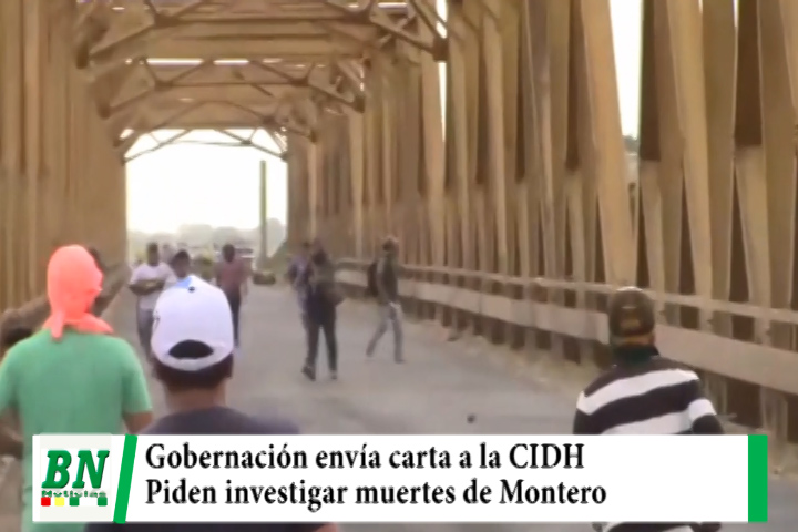 Gobernación cruceña envía carta a la CIDH pidiendo investiguen muertes de Montero