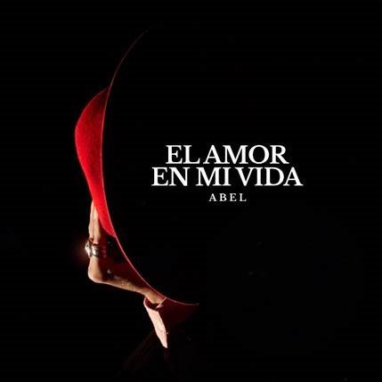 """Abel Pintos presenta """"El Amor en mi Vida"""" adelantando el título de su próximo álbum"""