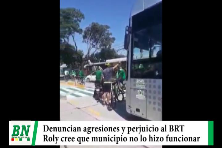 Denuncian agresiones y perjuicio al BRT y Roly cree que sistema no funciona y realizarán actividades por medio ambiente