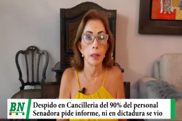 Denuncian 90% de personal de Cancillería fue despedido y Senadora de Creemos pide informe