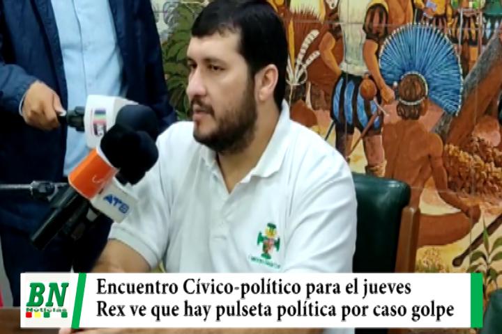 Cívicos postergan encuentro para el jueves con políticos mientras Rex ve que hay pulseta política en caso golpe