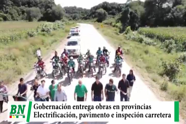 Gobernación cruceña entrega obras en las provincias y supervisa la construcción de carretera